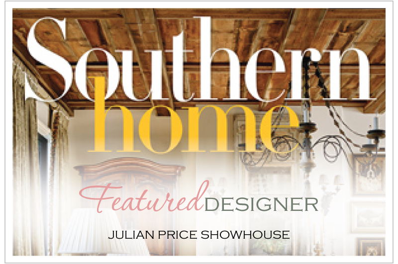 Southern Home Julian Price Showhouse FEATURE